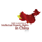 Guide to protection of Intellectual Property Rights in China